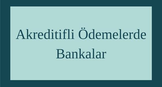 Akreditifli Ödemelerde Bankalar